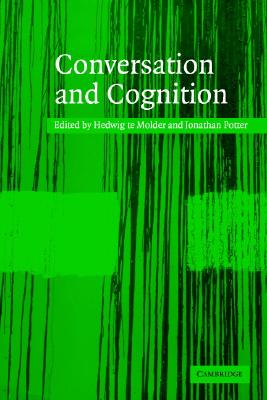 Conversation And Cognition By Molder, Hedwig Te (EDT)/ Potter, Jonathan (EDT)