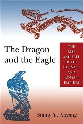 The Dragon and the Eagle By Auyang, Sunny Y.